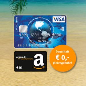 [TOP] Kostenlose VISA World Kreditkarte + 15€ Amazon.de Gutschein