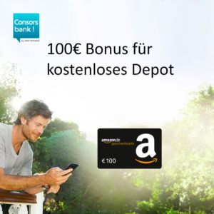 [Knaller] Kostenloses Consorsbank Depot mit mind. 100€ Prämie