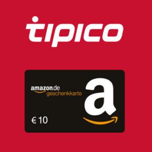 [Knaller] 10€ Amazon-Gutschein für 10€ Wetteinsatz bei Tipico + 15€ Freiwette für Neukunden