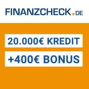 Finanzcheck 💰 400€ Bonus für Kredit ab 20.000€ (Gewinn möglich)