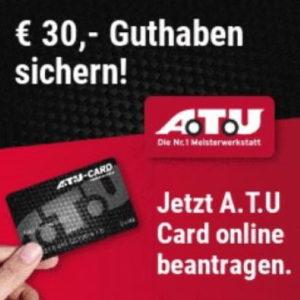 30€ Guthaben geschenkt 🚘 A.T.U. - Card, z.B. für Ölwechsel, Klima-Check, etc
