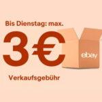 Ebay: max. 3€ Verkaufsgebühr bis 02.06 (ggf. für ausgewählte Nutzer)