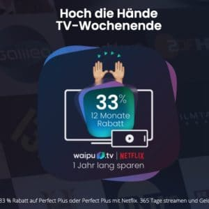📺🍿 12 Monate waipu.tv Perfect Plus / Perfect Plus + Netflix mit 33% Rabatt