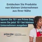 [Prime]⭐️ 10€ Einkauf & 10€ geschenkt für den Prime Day (bei Kauf bei kl. & mittleren Unternehmen)