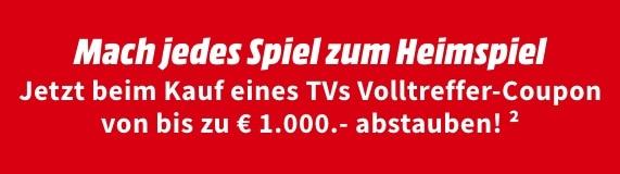 MediaMarkt TV kaufen bis zu 1.000€ Coupon dazu geschenkt
