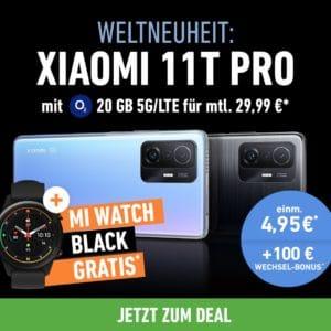 Eff. GRATIS! 🔥 Xiaomi 11T Pro 5G + GRATIS Mi Watch im o2 Free M mit 20GB 5G