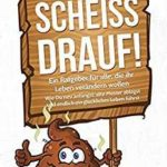 Kindle Ebook: Scheiß drauf!