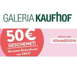 Galeria Kaufhof: 50€ Rabatt ab 200€ MBW (Fashion, Sport