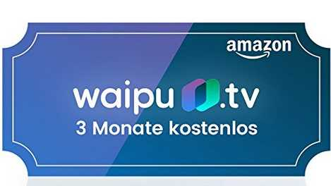 gratis waipu tv 3 monate kostenlos mit gutscheincode amazon