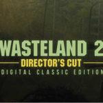 Gratis: Wasteland 2: Director's Cut bei GOG