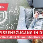 Jetzt kostenloser Zugang zur Walhalla Online-Wissens-Bibliotkek bis 31.05.20