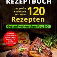 kindle rezepte ebook gratis heissluftfritteuse rezeptbuch das grosse kochbuch mit ueber 120 leckeren rezepten