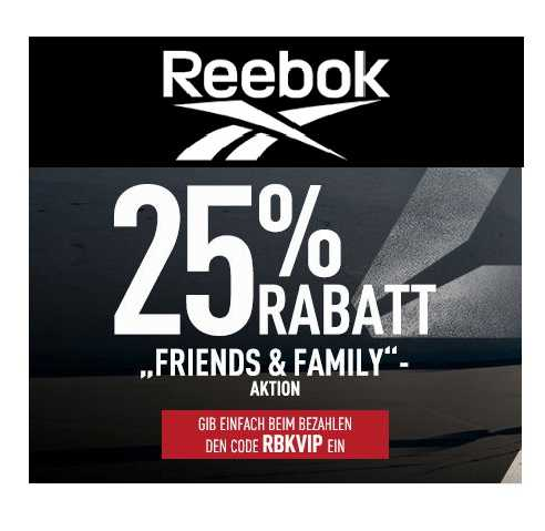 reebok 25 rabatt auf friends family 1
