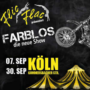 tickets fuer den circus flic flac in koeln ab 33e 11 13 sept