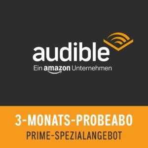 wieder da amazon prime 3 monate kostenlos audible testen